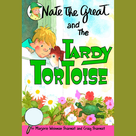Nate the Great and the Tardy Tortoise by