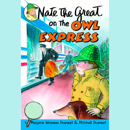 Nate the Great on the Owl Express by