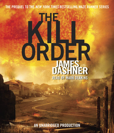 The Kill Order (Maze Runner, Book Four; Origin) by James Dashner