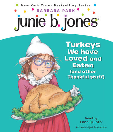 Junie B. Jones #28: Turkeys We Have Loved and Eaten (and Other Thankful Stuff) by Barbara Park