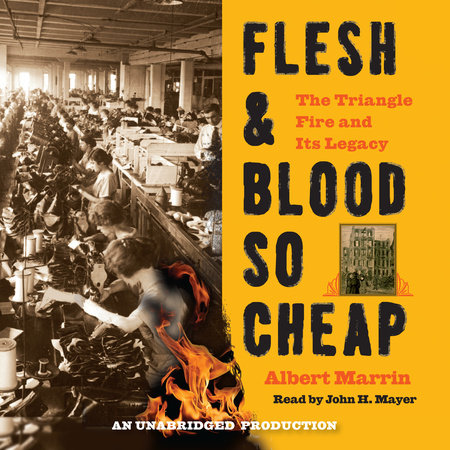 Flesh and Blood So Cheap: The Triangle Fire and Its Legacy by