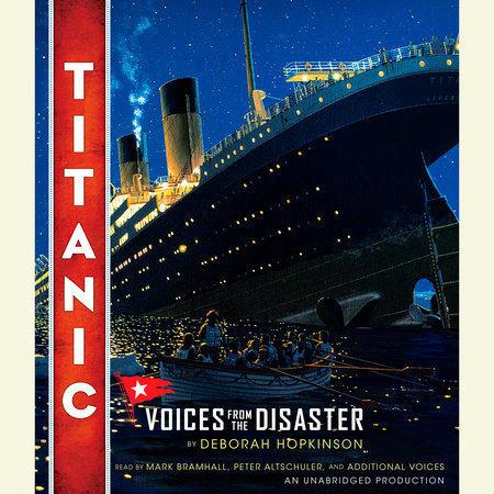 Titanic: Voices From the Disaster by