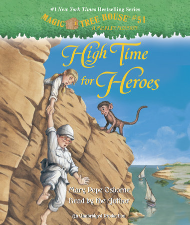 Magic Tree House #51: High Time for Heroes by