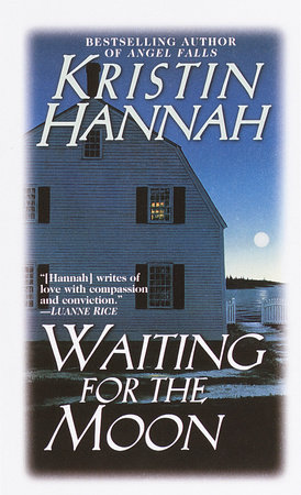 Waiting for the Moon by Kristin Hannah