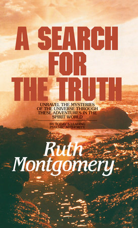 Search for the Truth by Ruth Montgomery