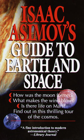 Isaac Asimov's Guide to Earth and Space by