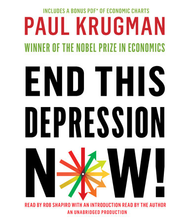 End This Depression Now! by