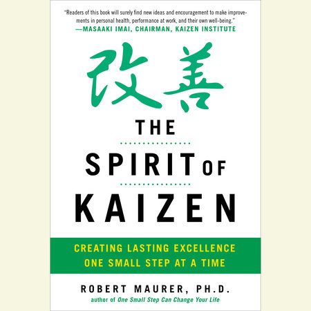 The Spirit of Kaizen by Bob Maurer