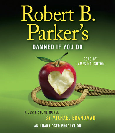 Robert B. Parker's Damned If You Do by