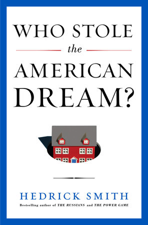 Who Stole the American Dream? by Hedrick Smith