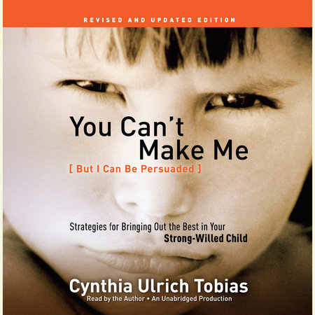 You Can't Make Me (But I Can Be Persuaded), Revised and Updated Edition by