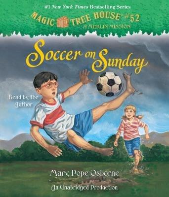 Magic Tree House #52: Soccer on Sunday by Mary Pope Osborne