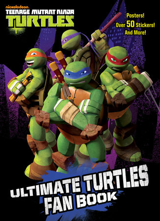 Ultimate Turtles Fan Book (Teenage Mutant Ninja Turtles) by