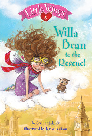 Little Wings #5: Willa Bean to the Rescue! by