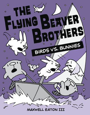 The Flying Beaver Brothers: Birds vs. Bunnies by