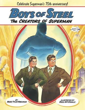 Boys of Steel by Marc Tyler Nobleman