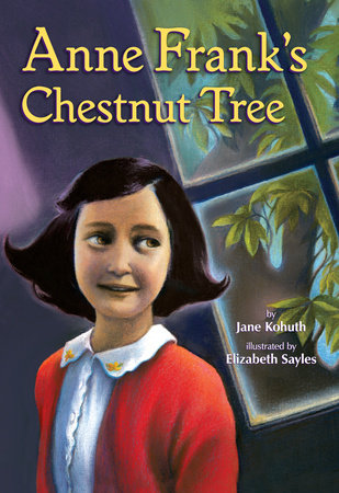 Anne Frank's Chestnut Tree by Jane Kohuth