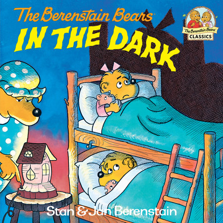 The Berenstain Bears in the Dark by