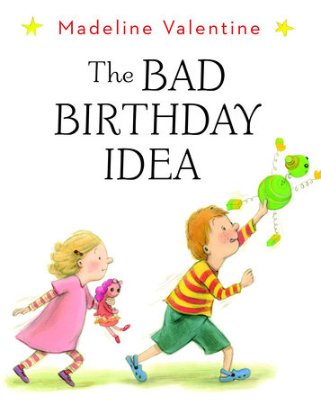 The Bad Birthday Idea by Madeline Valentine