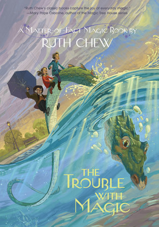 A Matter-of-Fact Magic Book: The Trouble with Magic by Ruth Chew