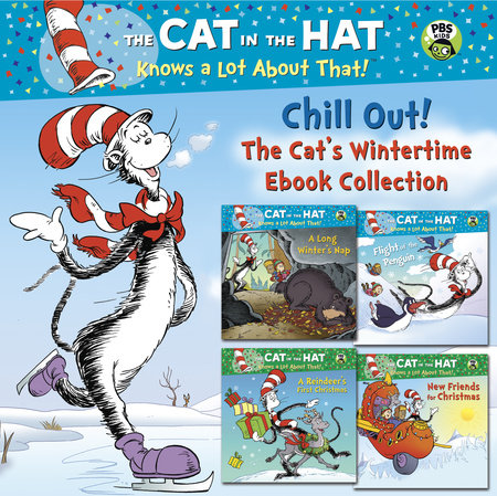 Chill Out! The Cat's Wintertime Ebook Collection (Dr. Seuss/Cat in the Hat) by