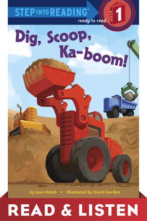 Dig, Scoop, Ka-boom! Read & Listen Edition (ebk)