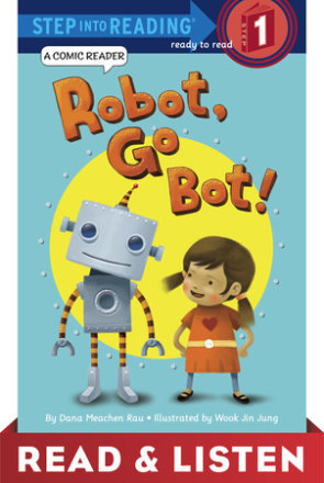Robot, Go Bot! (step Into Reading Comic Reader) Read & Listen Edition (ebk)
