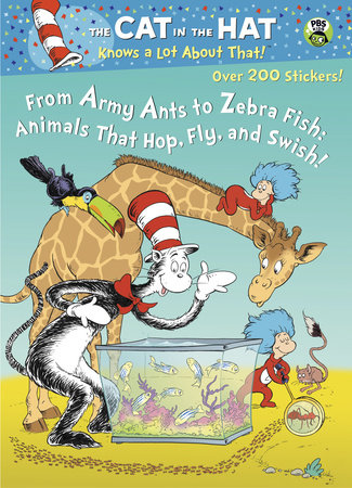 From Army Ants to Zebrafish: Animals that Hop, Fly and Swish! (Dr. Seuss/Cat in the Hat) by Golden Books
