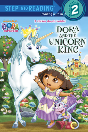 Dora and the Unicorn King (Dora the Explorer) by