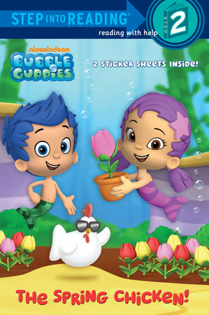 The Spring Chicken! (Bubble Guppies) by