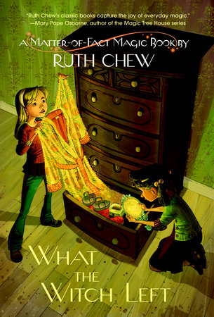 A Matter-of-Fact Magic Book: What the Witch Left by Ruth Chew