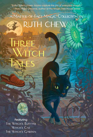 Three Witch Tales: A Matter-of-Fact Magic Collection by Ruth Chew by