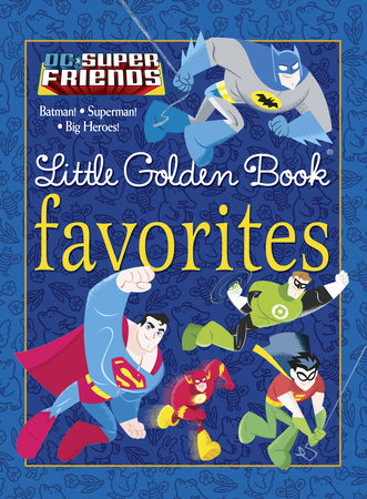 DC Super Friends Little Golden Book Favorites (DC Super Friends) by