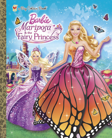 Mariposa and the Fairy Princess (Barbie) by Kristen L. Depken