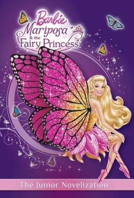 Mariposa and the Fairy Princess Junior Novelization (Barbie)