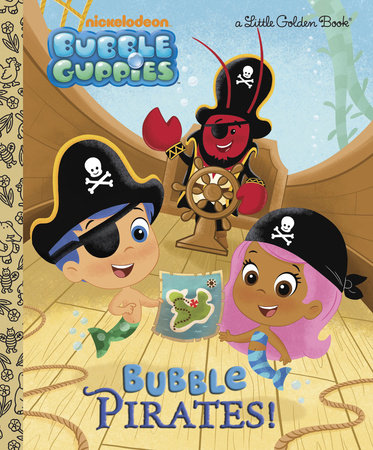 Bubble Pirates! (Bubble Guppies) by