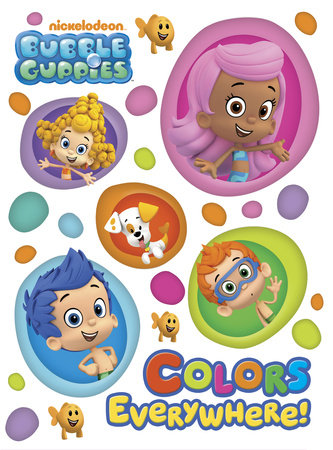 Colors Everywhere! (Bubble Guppies) by