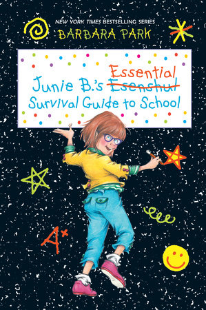 Junie B.'s Essential Survival Guide to School (Junie B. Jones) by
