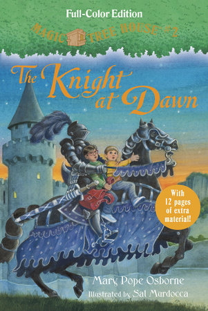 Magic Tree House #2: The Knight at Dawn (Full-Color Edition) by Mary Pope Osborne