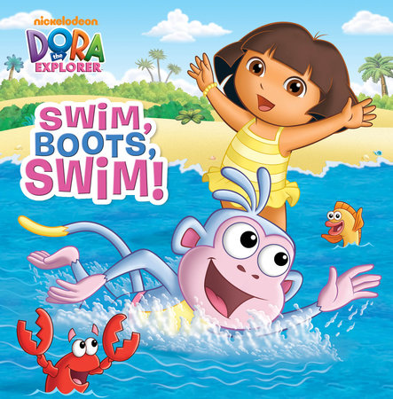 Swim, Boots, Swim! (Dora the Explorer) by Random House