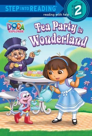 Tea Party in Wonderland (Dora the Explorer) by Random House