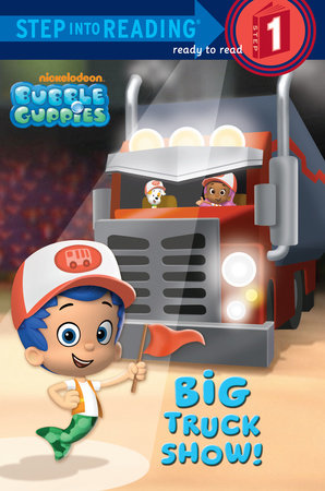 Big Truck Show! (Bubble Guppies) by