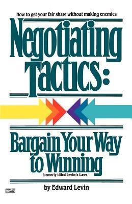 Negotiating Tactics by Jay Conrad Levinson