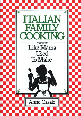 Italian Family Cooking by Anne Casale