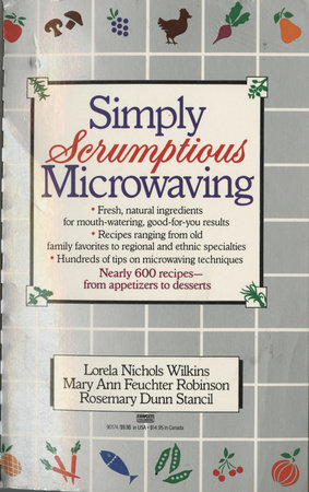 Simply Scrumptious Microwaving by Lorela N. Wilkins