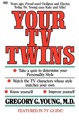 Your TV Twins by Gregory Young, M.D.