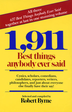 1,911 Best Things Anybody Ever Said by