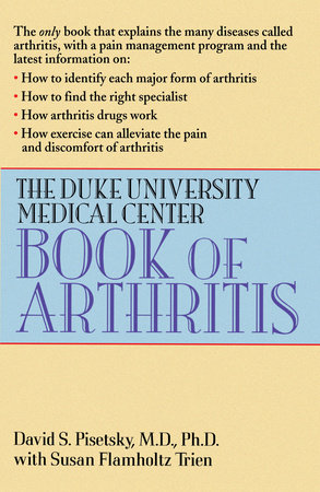 The Duke University Medical Center Book of Arthritis by David S. Pisetsky