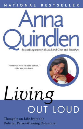 Living Out Loud by Anna Quindlen