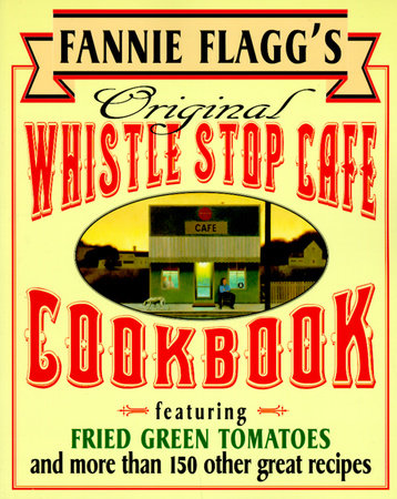 Fannie Flagg's Original Whistle Stop Cafe Cookbook book cover